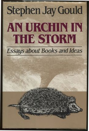 An Urchin in the Storm; Essays About Books and Ideas. Stephen Jay Gould