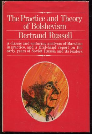 The Practice and Theory of Bolshevism. Bertrand Russell.
