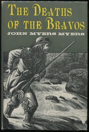 The Deaths of the Bravos. John Myers Myers.