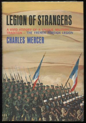 Legion of Strangers; The Vivid History of a Unique Military Tradition - The French Foreign...