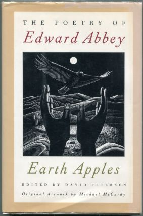 Earth Apples; The Poetry of Edward Abbey. Edward Abbey.