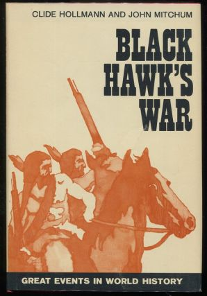 Black Hawk's War. Clide Hollmann, John Mitchum