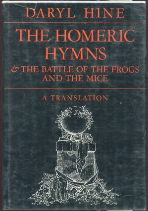 The Homeric Hymns and the Battle of the Frogs and the Mice. Daryl Hine