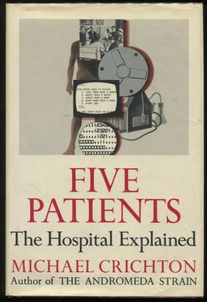 Five Patients: The Hospital Explained. Michael Crichton.