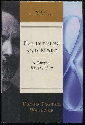 Everything and More; A Compact History of Infinity. David Foster Wallace.