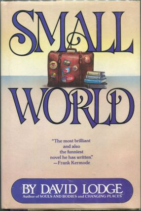Small World; An Academic Romance. David Lodge.
