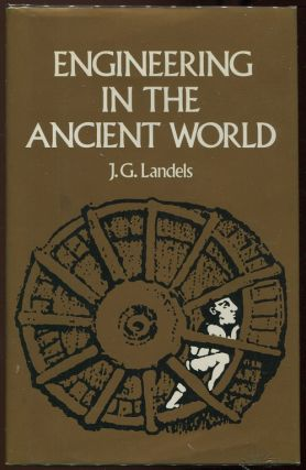 Engineering in the Ancient World. J. G. Landels.