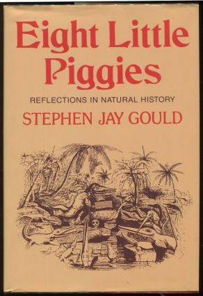 Eight Little Piggies; Reflections in Natural History. Stephen Jay Gould