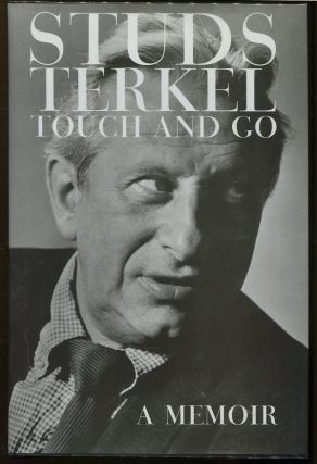 Touch and Go; A Memoir. Studs Terkel