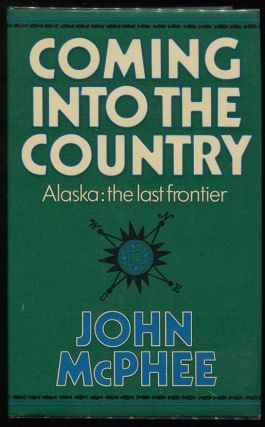Coming into the Country. John A. McPhee