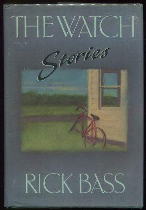 The Watch; Stories. Rick Bass
