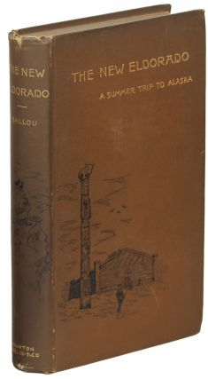 The New Eldorado; A Summer Journey to Alaska. Maturin M. Ballou