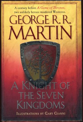 A Knight of the Seven Kingdoms. George R. R. Martin.