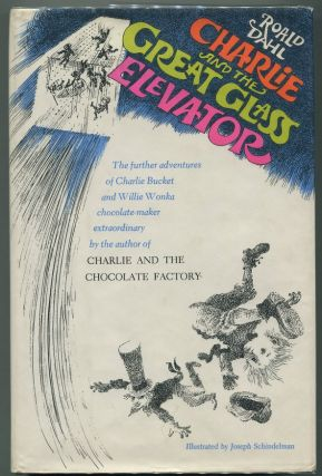 Charlie and the Great Glass Elevator; The Further Adventures of Charlie Bucket and Willy Wonka, Chocolate-Maker Extraordinary. Roald Dahl.
