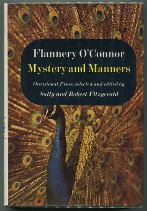 Mystery and Manners; Original Prose, selected and edited by Sally and Robert Fitzgerald. Flannery...