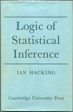 Logic of Statistical Inference. Ian Hacking