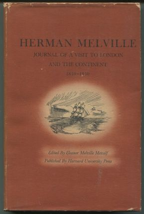Journal of a Visit to London and the Continent by Herman Melville 1849-1850. Eleanor Melville...