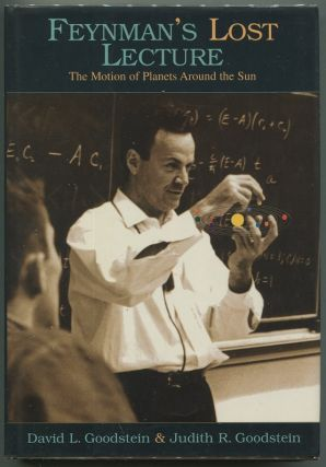Feynman's Lost Lecture: The Motion of Planets Around the Sun. David L. Goodstein, Judith R.,...