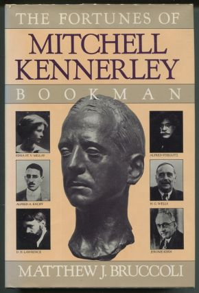 The Fortunes of Mitchell Kennerley, Bookman. Matthew J. Bruccoli