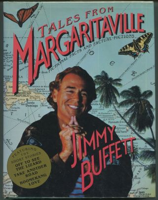 Tales from Margaritaville; Fictional Facts and Factual Fictions. Jimmy Buffett