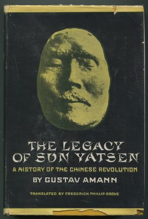The Legacy of Sun Yatsen; A History of the Chinese Revolution. Gustav Amann