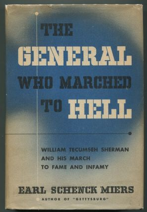 The General Who Marched to Hell. Earl Schenck Miers.