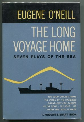 The Long Voyage Home; Seven Plays of the Sea. Eugene O'Neill