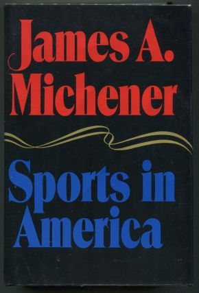 Sports in America. James A. Michener.