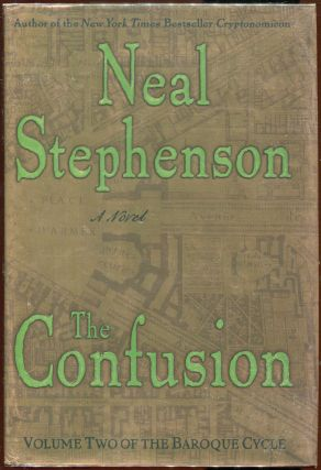 The Confusion; Volume II of the Baroque Cycle. Neal Stephenson
