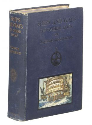 Ships & Ways of Other Days. E. Keeble Chatterton