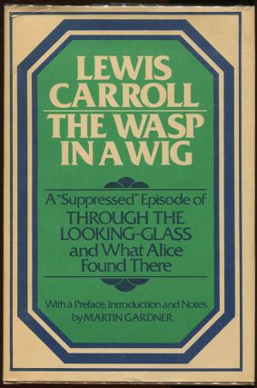 "The Wasp in a Wig; A ""Suppressed"" Episode of ""Through the Looking-Glass and What Alice Found..."