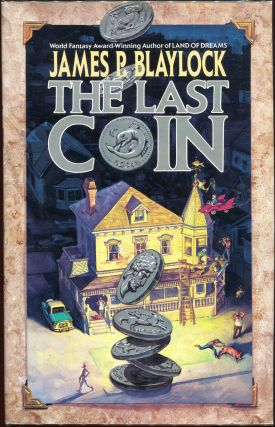 The Last Coin. James P. Blaylock