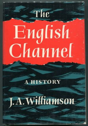 The English Channel; A History. James A. Williamson