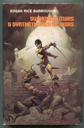 Swords of Mars and Synthetic Men of Mars. Edgar Rice Burroughs