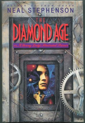 The Diamond Age; A Young Lady's Illustrated Primer. Neal Stephenson