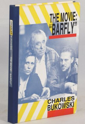 "The Movie: ""Barfly"" Charles Bukowski."