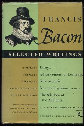 Selected Writings of Francis Bacon. Francis Sir Bacon