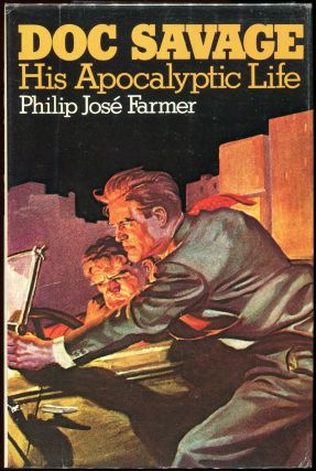 Doc Savage; His Apocalyptic Life. Philip Jose Farmer