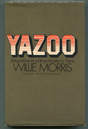 Yazoo; Integration in a Deep-Southern Town. Willie Morris
