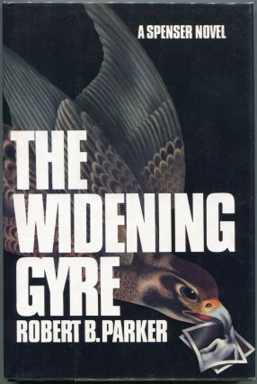The Widening Gyre; A Spenser Novel. Robert B. Parker