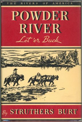 Powder River; Let 'er Buck. Struthers Burt