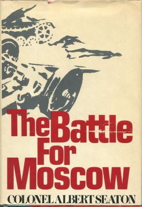 The Battle for Moscow 1941-1942. Albert Seaton, Colonel