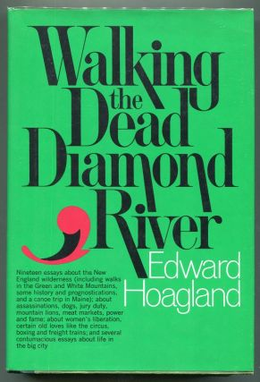 Walking the Dead Diamond River. Edward Hoagland