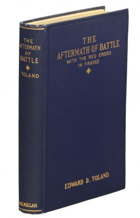 The Aftermath of Battle; With the Red Cross in France. Edward D. Toland