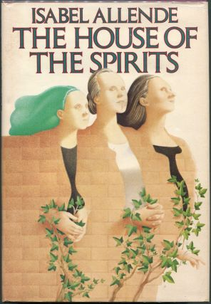 The House of the Spirits. Isabel Allende