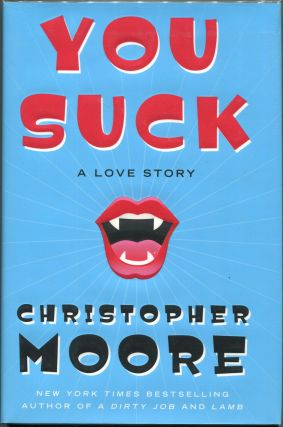 You Suck; A Love Story. Christopher Moore