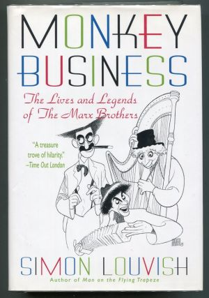 Monkey Business; The Lives and Legends of The Marx Brothers: Groucho, Chico, Harpo, Zeppo with...