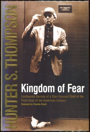 Kingdom of Fear; Loathsome Secrets of a Star-Crossed Child in the Final Days of the American...
