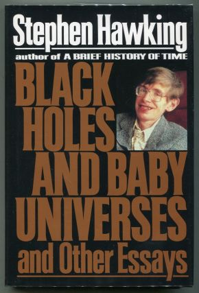 Black Holes and Baby Universes; and Other Essays. Stephen W. Hawking