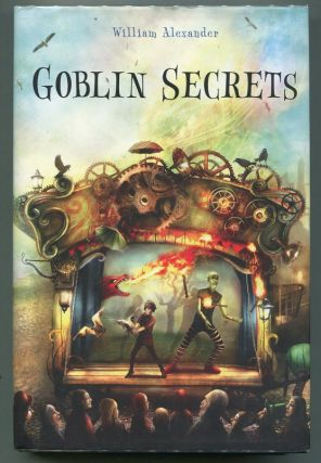 Goblin Secrets. William Alexander.